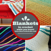 Vacation Projects - Blankets