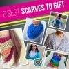 6 Best Scarves to Gift
