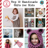 Top 10 Handmade Gifts For Kids