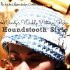 Wendy's Weekly Pattern Picks ~ Houndstooth Style!